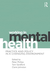 Working in Mental Health - Practice and Policy in a Changing Environment ebook by