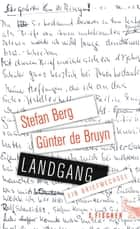 Landgang - Ein Briefwechsel ebook by Stefan Berg, Günter de Bruyn