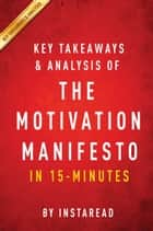 The Motivation Manifesto - A 15-minute Key Takeaways & Analysis ebook by Instaread
