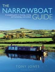 The Narrowboat Guide - A complete guide to choosing, designing and maintaining a narrowboat ebook by Tony Jones