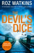 The Devil's Dice (A DI Meg Dalton thriller, Book 1) eBook by Roz Watkins