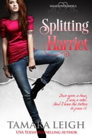 Splitting Harriet - A Head Over Heels Inspirational Romance ebook by Tamara Leigh