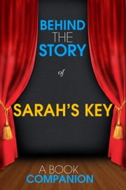 Sarah's Key - Behind the Story - Backstage Pass to Novels ebook by Jillian Warman