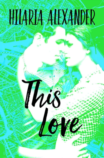 This Love ebook by Hilaria Alexander