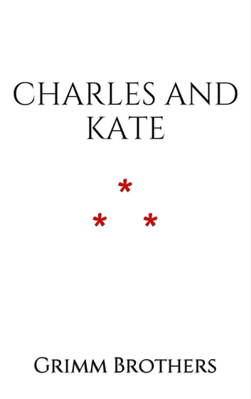 Charles and Kate ebook by Grimm Brothers