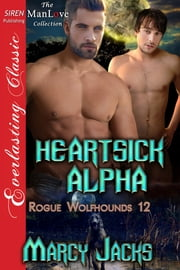 Heartsick Alpha ebook by Marcy Jacks