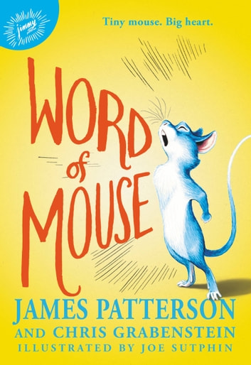 Word of Mouse ebook by James Patterson,Chris Grabenstein