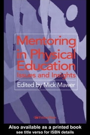 Mentoring in Physical Education ebook by Mawer, Mick