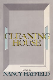 Cleaning House ebook by Nancy Hayfield Birnes