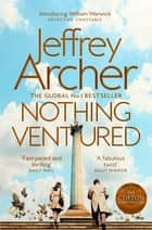 Nothing Ventured: William Warwick Book 1 ebook by Jeffrey Archer