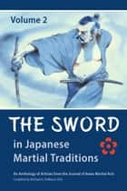 The Sword in Japanese Martial Traditions, Vol. 2 ebook by Nicklaus Suino, Richard Babin, Deborah Klens-Bigman,...