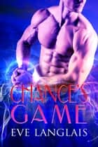 Chance's Game ebook by Eve Langlais