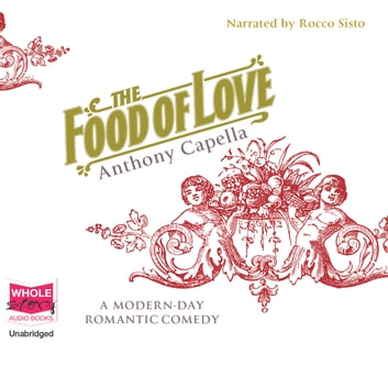 The Food of Love audiobook by Anthony Capella