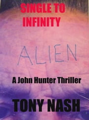 Single to Infinity ebook by Tony Nash