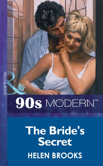 The Bride's Secret (Mills & Boon Vintage 90s Modern) ebook by Helen Brooks