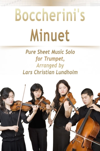 Boccherini's Minuet Pure Sheet Music Solo for Trumpet, Arranged by Lars Christian Lundholm ebook by Pure Sheet Music