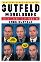 The Gutfeld Monologues - Classic Rants from the Five eBook by Greg Gutfeld
