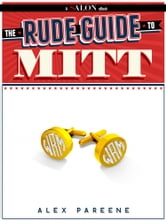 The Rude Guide To Mitt ebook by Alex Pareene