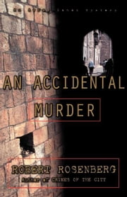 An Accidental Murder - An Avram Cohen Mystery ebook by Robert Rosenberg