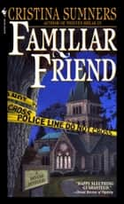 Familiar Friend ebook by Cristina Sumners