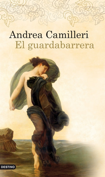 El guardabarrera eBook by Andrea Camilleri