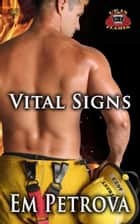 Vital Signs ebook by Em Petrova