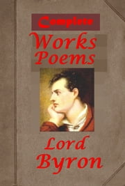 Complete Poems Works ebook by Lord George Gordon Byron