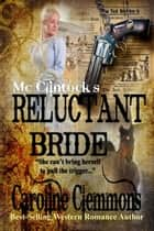 McClintock's Reluctant Bride - The McClintocks, #3 ebook by Caroline Clemmons
