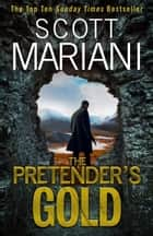 The Pretender's Gold: Don't miss the next unputdownable Ben Hope thriller from the Sunday Times bestseller (Ben Hope, Book 21) ebook by