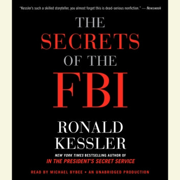 The Secrets of the FBI audiobook by Ronald Kessler