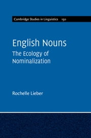 English Nouns - The Ecology of Nominalization ebook by Rochelle Lieber