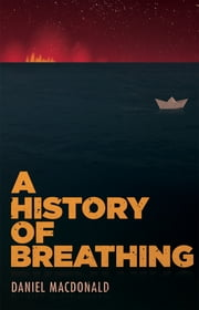 A History of Breathing ebook by Daniel Macdonald