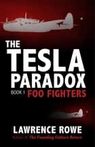 The Tesla Paradox - Foo Fighters ebook by Lawrence Rowe