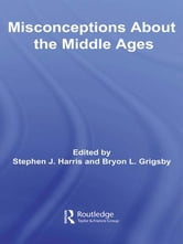 Misconceptions About the Middle Ages ebook by