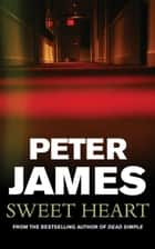Sweet Heart ebook by Peter James