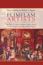 Flimflam Artists ebook by Elaine Hatfield and Richard L. Rapson