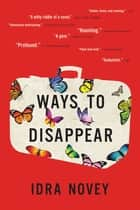Ways to Disappear ebook by Idra Novey