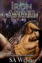 Iron Angel ebook by SA Welsh