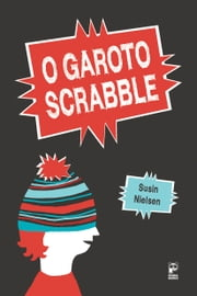 O garoto scrabble ebook by Susin Nielsen