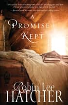 A Promise Kept ebook by Robin Lee Hatcher