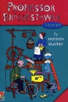 Professor Branestawm Stories ebook by Norman Hunter