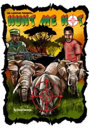 Hunt Me Not - Poaching Grounds ebook by David Karanja