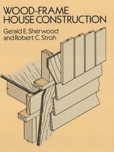 Wood-Frame House Construction ebook by Gerald E. Sherwood,Anton Rubinstein
