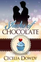 Shades of Chocolate ebook by Cecelia Dowdy