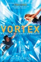 Vortex - A Tempest Novel eBook by Julie Cross