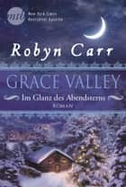 Grace Valley - Im Glanz des Abendsterns eBook by Robyn Carr