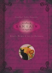Samhain - Rituals, Recipes & Lore for Halloween ebook by Llewellyn,Diana Rajchel