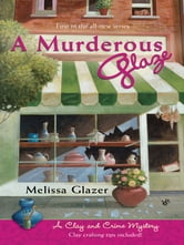 A Murderous Glaze - A Clay and Crime Mystery ebook by Melissa Glazer
