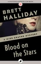 Blood on the Stars ebook by Brett Halliday