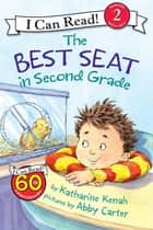 The Best Seat in Second Grade ebook by Abby Carter, Katharine Kenah